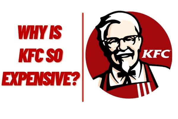 Why is KFC so Expensive